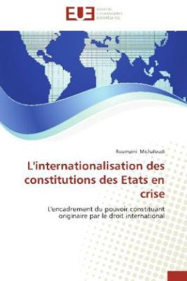 L'internationalisation des constitutions des Etats en crise