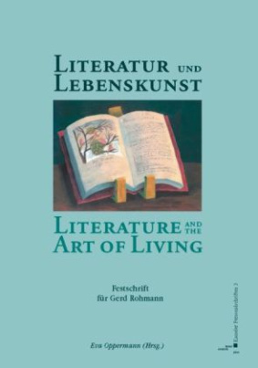 Literatur und Lebenskunst /Literature and the Art of Living