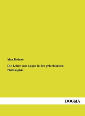Die Lehre vom Logos in der griechischen Philosophie