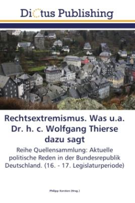 Rechtsextremismus. Was u.a. Dr. h. c. Wolfgang Thierse dazu sagt