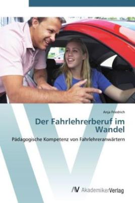 Der Fahrlehrerberuf im Wandel