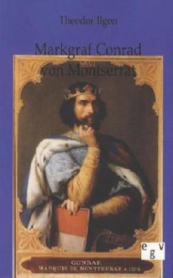 Markgraf Conrad von Montferrat