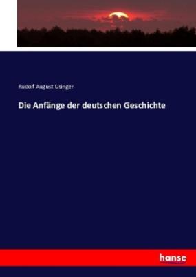Die Anfänge der deutschen Geschichte