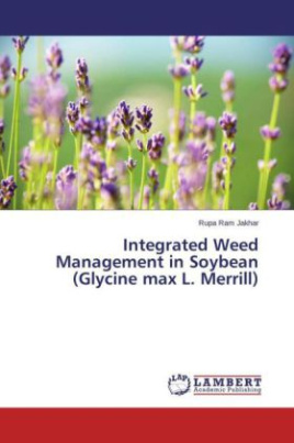 Integrated Weed Management in Soybean (Glycine max L. Merrill)