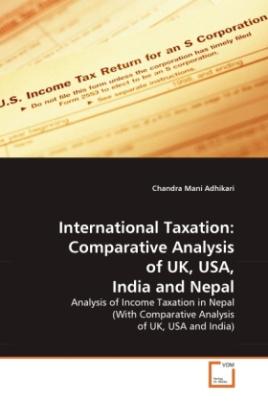 International Taxation: Comparative Analysis of UK, USA, India and Nepal