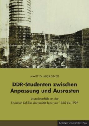 DDR-Studenten zwischen Anpassung und Ausrasten, m. 1 CD-ROM