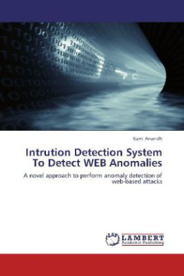 Intrution Detection System To Detect WEB Anomalies