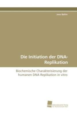 Die Initiation der DNA-Replikation