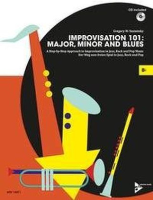 Improvisation 101: Major, Minor and Blues, für Bb-Instrumente, m. Audio-CD