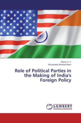 Role of Political Parties in the Making of India's Foreign Policy