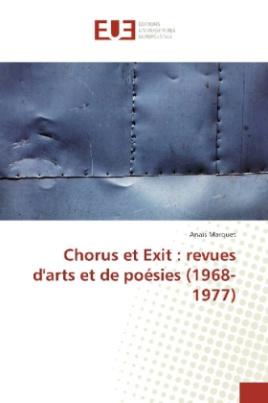 Chorus et Exit : revues d'arts et de poésies (1968-1977)