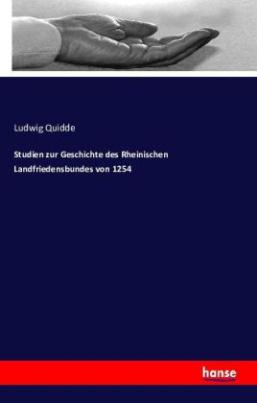 Studien zur Geschichte des Rheinischen Landfriedensbundes von 1254