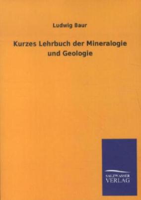 Kurzes Lehrbuch der Mineralogie und Geologie