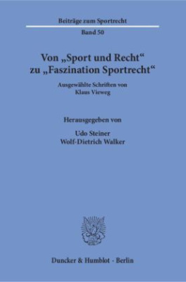 """Von """"Sport und Recht"""" zu """"Faszination Sportrecht"""""""