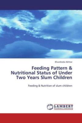 Feeding Pattern & Nutritional Status of Under Two Years Slum Children