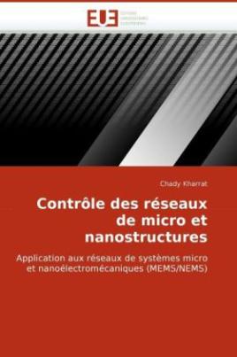 Contrôle des réseaux de micro et nanostructures