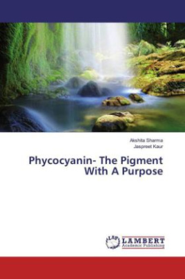 Phycocyanin- The Pigment With A Purpose