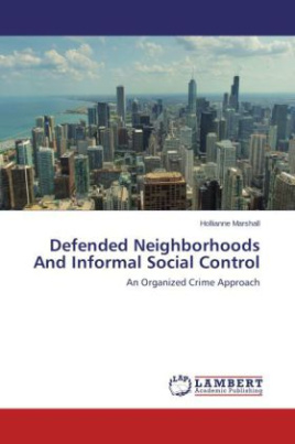 Defended Neighborhoods And Informal Social Control