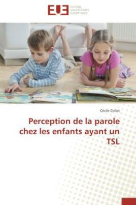 Perception de la parole chez les enfants ayant un TSL