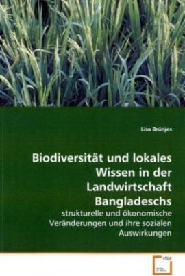 Biodiversität und lokales Wissen in der Landwirtschaft Bangladeschs