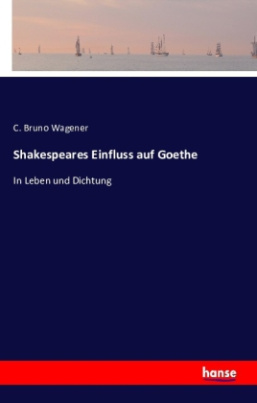 Shakespeares Einfluss auf Goethe