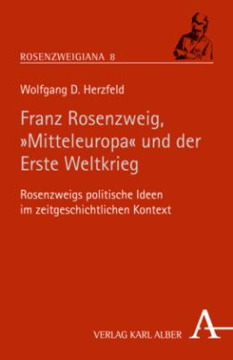 """Rosenzweig, """"Mitteleuropa"""" und der Erste Weltkrieg"""