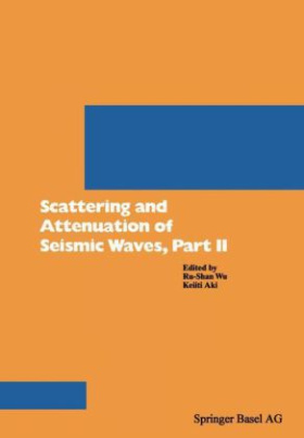 Scattering and Attenuation of Seismic Waves, Part II