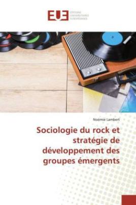 Sociologie du rock et stratégie de développement des groupes émergents