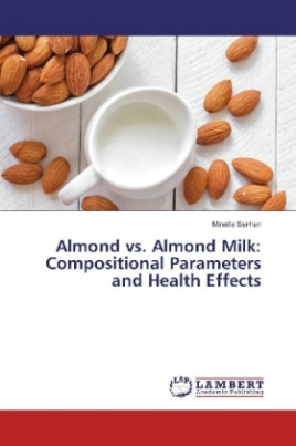 Almond vs. Almond Milk: Compositional Parameters and Health Effects
