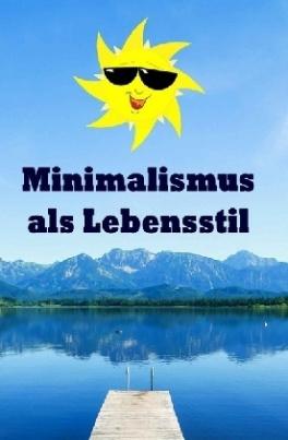 Minimalismus als Lebensstil