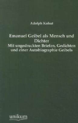 Emanuel Geibel als Mensch und Dichter