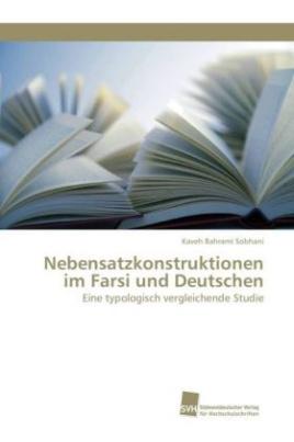 Nebensatzkonstruktionen im Farsi und Deutschen