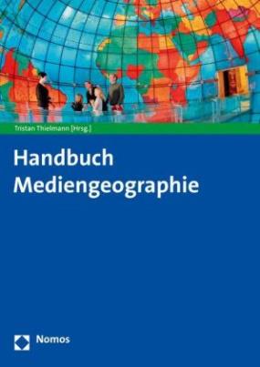 Handbuch Mediengeographie