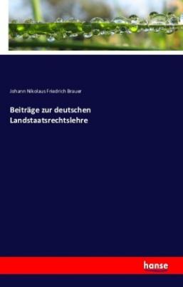 Beiträge zur deutschen Landstaatsrechtslehre