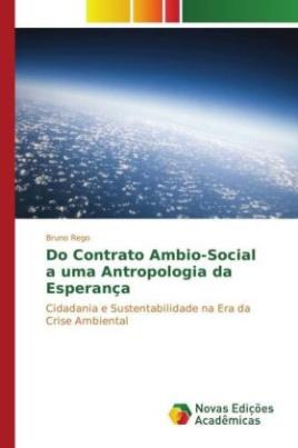 Do Contrato Ambio-Social a uma Antropologia da Esperança