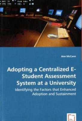 Adopting a Centralized E-Student Assessment System at a University