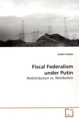 Fiscal Federalism under Putin