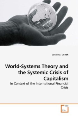 World-Systems Theory and the Systemic Crisis of Capitalism