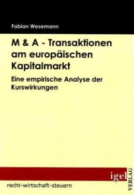 M & A - Transaktionen am europäischen Kapitalmarkt