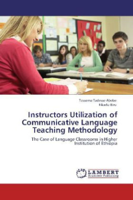 Instructors Utilization of Communicative Language Teaching Methodology