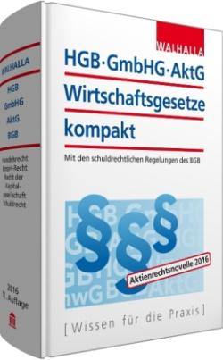 HGB, GmbHG, AktG, Wirtschaftsgesetze kompakt 2016/I