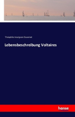 Lebensbeschreibung Voltaires