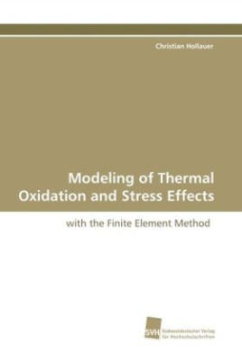 Modeling of Thermal Oxidation and Stress Effects