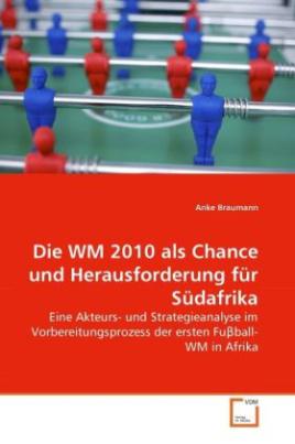 Die WM 2010 als Chance und Herausforderung für Südafrika