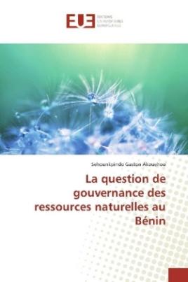 La question de gouvernance des ressources naturelles au Bénin