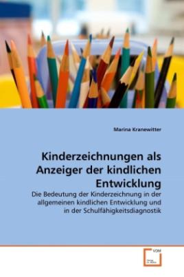 Kinderzeichnungen als Anzeiger der kindlichen Entwicklung