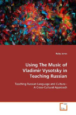 Using The Music of Vladimir Vysotsky in Teaching  Russian