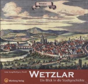 Wetzlar - Ein Blick in die Stadtgeschichte
