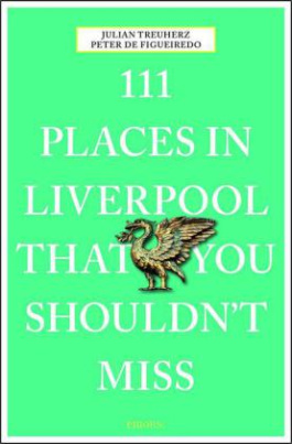 111 Places in Liverpool that you shouldn't miss