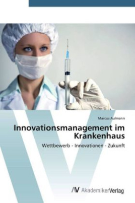 Innovationsmanagement im Krankenhaus